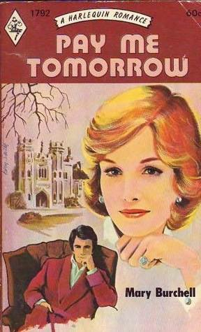 Pay Me Tomorrow by Mary Burchell