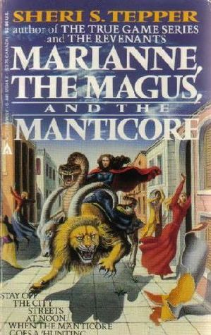 Marianne, the Magus, and the Manticore by Sheri S. Tepper