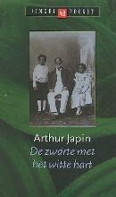 De zwarte met het witte hart by Arthur Japin