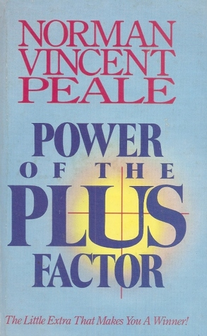 Power Of The Plus Factor by Norman Vincent Peale