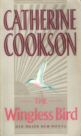 The Wingless Bird by Catherine Cookson