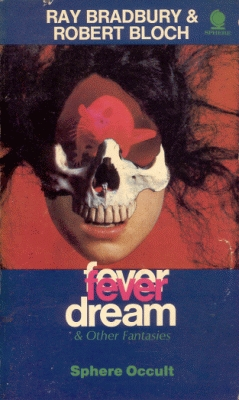 Fever Dream And Other Fantasies