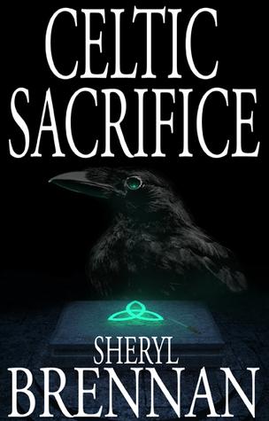 Celtic Sacrifice by Sheryl Brennan