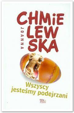 Wszyscy jesteśmy podejrzani by Joanna Chmielewska