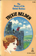 Trixie Belden and the Mystery of the Queens Necklace(Trixie Belden 23)