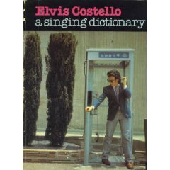 Elvis Costello: A Singing Dictionary