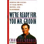 We're Ready for You, Mr Grodin