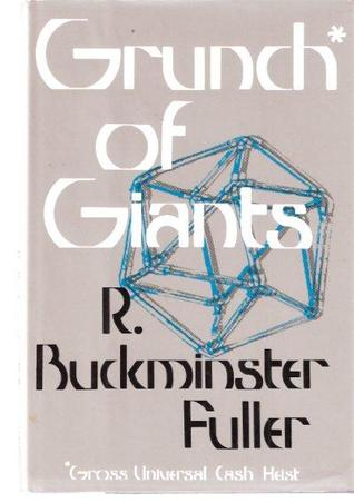 Grunch of Giants by R. Buckminster Fuller