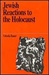 Jewish Reactions to the Holocaust