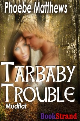 Tarbaby Trouble by Phoebe Matthews