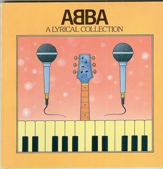 Abba, A Lyrical Collection, 1972 1982