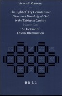 The Light of Thy Countenance: Science and Knowledge of God in the Thirteenth Century : A Doctrine of Divine Illumination