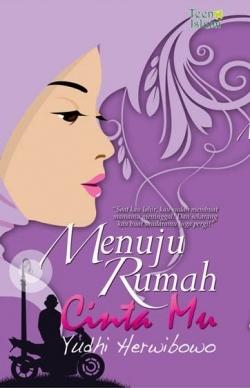 Menuju Rumah CintaMu by Yudhi Herwibowo