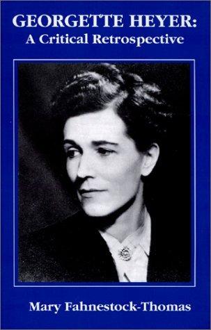 Georgette Heyer by Mary Fahnestock-Thomas