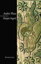 Ebook Despre îngeri by Andrei Pleșu PDF!