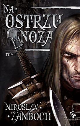 Ebook Na ostrzu noża. Tom 1 by Miroslav Žamboch TXT!