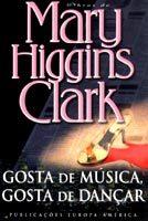 Ebook Gosta de Música, Gosta de Dançar by Mary Higgins Clark PDF!