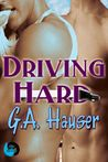 Driving Hard by G.A. Hauser