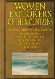 Women Explorers Of The Mountains: Nina Mazuchelli, Fanny Bullock Workman, Mary Vaux Walcott, Gertrude Benham, Junko Tabei