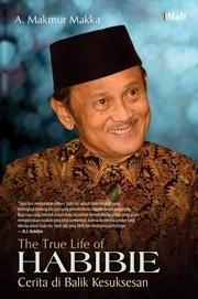 The True Life of Habibie by Andi Makmur Makka
