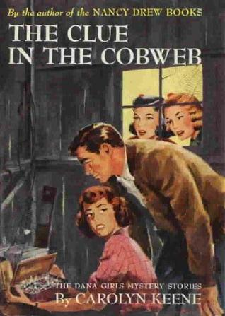The Clue in the Cobweb (The Dana Girls Mystery Stories, #8)