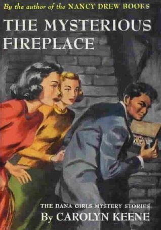 The Mysterious Fireplace (The Dana Girls Mystery Stories, #10)