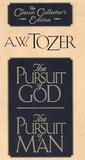 The Pursuit Of God; The Pursuit Of Man