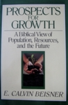 Prospects for Growth: A Biblical View of Population, Resources, and the Future