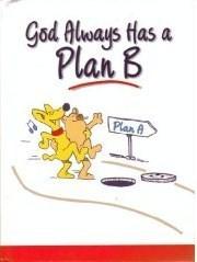 God Always Has a Plan B