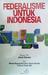 Federalisme Untuk Indonesia