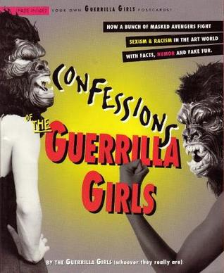 confessions-of-the-guerrilla-girls-by-the-guerrilla-girls-whoever-they-really-are