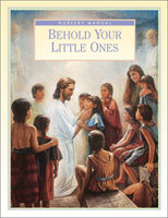 Behold Your Little Ones by The Church of Jesus Christ ...