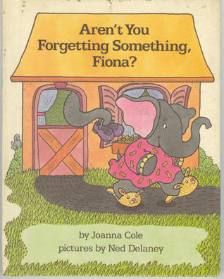 Aren't You Forgetting Something, Fiona?