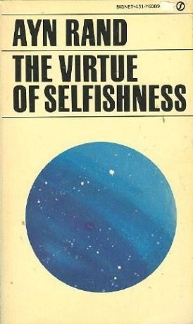 the virtue of selfishness a new concept of egoism by ayn rand