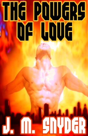 The Powers of Love by J.M. Snyder