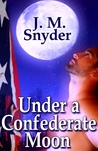 Under a Confederate Moon (Between States, #1)