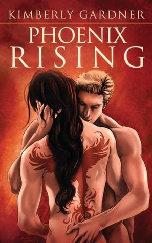 Phoenix Rising by Kimberly Gardner