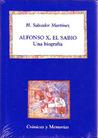 Alfonso X, El Sabio: Una Biografia (Cronicas Y Memorias) (Spanish Edition)