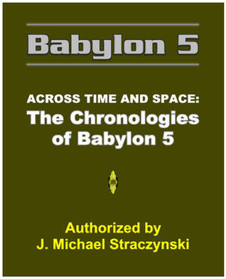 Babylon 5: Across Time and Space: The Chronologies of Babylon 5