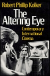 The Altering Eye by Robert Phillip Kolker