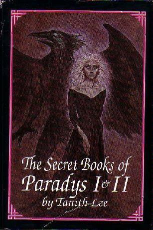 The Secret Books of Paradys I & II by Tanith Lee