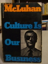 Culture Is Our Business by Marshall McLuhan