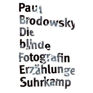 Die blinde Fotografin: Erzaehlungen