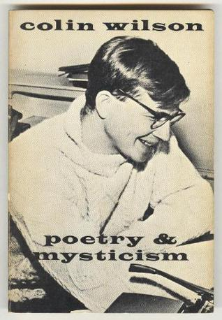 Poetry and Mysticism, Wilson, C.