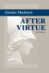 After Virtue: A Study in Moral Theory