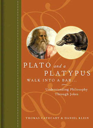 Plato and a Platypus Walk Into a Bar: Understanding Philosophy Through Jokes (Hardcover)