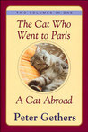 The Cat Who Went to Paris & A Cat Abroad: Two Volumes in One