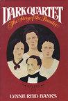 Dark Quartet: The Story of the Brontës