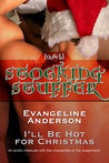I'll Be Hot for Christmas by Evangeline Anderson