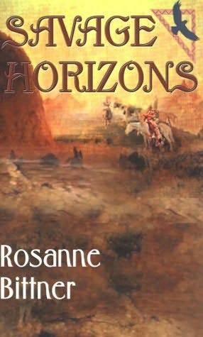 Savage Horizons by Rosanne Bittner